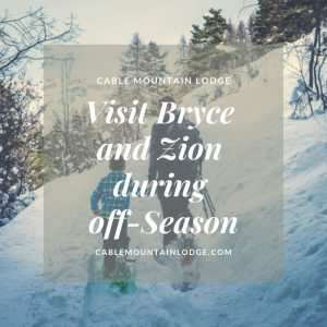 Visit Bryce and Zion during off-Season