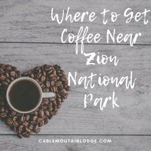 where to get coffee near zion national park