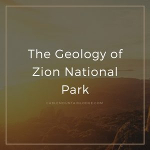 zion geology cable
