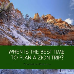 When is the Best Time to Plan a Zion Trip